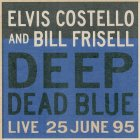 Elvis Costello DEEP DEAD BLUE - LIVE AT MELTDOWN (180 Gram)