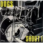The Dogs SHOUT ! (Coloured vinyl)
