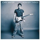 Виниловая пластинка John Mayer HEAVIER THINGS (180 Gram)
