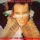 Adam and the Ants KINGS OF THE WILD FRONTIER (35TH ANNIVERSARY) (180 Gram)