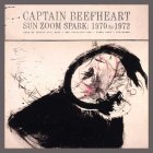 Captain Beefheart SUN, ZOOM, SPARK: 1970 TO 1972 (Box set/W1450)