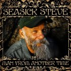 Seasick Steve MAN FROM ANOTHER TIME (180 Gram)