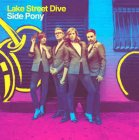 Lake Street Dive SIDE PONY (140-Gram black vinyl)