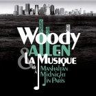 Woody Allen WOODY ALLEN & LA MUSIQUE: DE MANHATTAN А MIDNIGHT IN PARIS