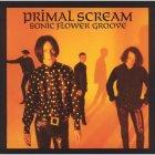Виниловая пластинка Primal Scream SONIC FLOWER GROOVE (180 Gram)