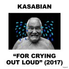 Kasabian FOR CRYING OUT LOUD (LP+CD/180 Gram/Gatefold)