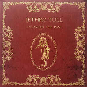 Виниловая пластинка Jethro Tull LIVING IN THE PAST (180 Gram)