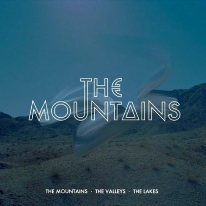 The Mountains THE MOUNTAINS · THE VALLEYS · THE LAKES