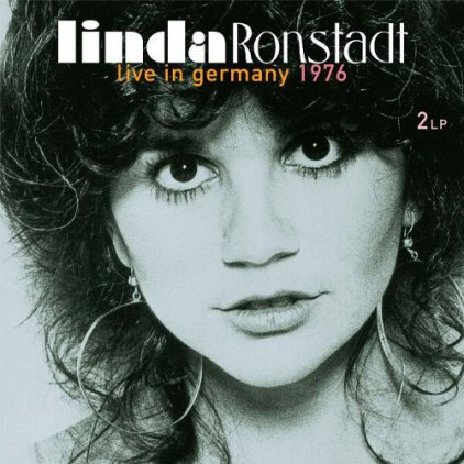 Linda Ronstadt LIVE IN GERMANY 1976 (180 Gram)