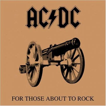 AC/DC FOR THOSE ABOUT TO ROCK (WE SALUTE YOU) (Remastered/180 Gram)