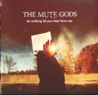 The Mute Gods DO NOTHING TILL YOU HEAR FROM ME (2LP+CD/180 Gram)