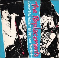 The Replacements SORRY MA (Start your ear off right)
