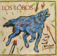 Los Lobos HOW WILL THE WOLF SURVIVE (180 Gram)